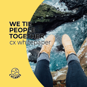 CX CARES WHITEPAPER – WE TIE PEOPLE TOGETHER